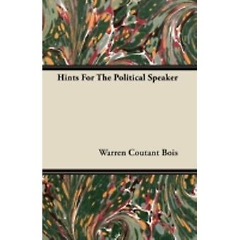 Hints For The Political Speaker by Bois & Warren Coutant