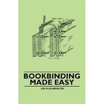 Bookbinding Made Easy by Klinefelter & Lee M.