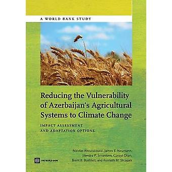 Minska sårbarheten hos Azerbajdzjans jordbrukssystem till klimatförändringar konsekvensbedömning och anpassningsalternativ av Ahouissoussi & Nicolas