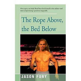 The Rope Above the Bed Below by Fury & Jason