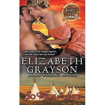 So Wide the Sky The Womens West Series Book 1 by Grayson & Elizabeth