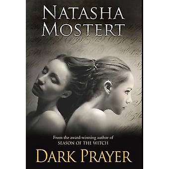 Dark Prayer by Mostert & Natasha