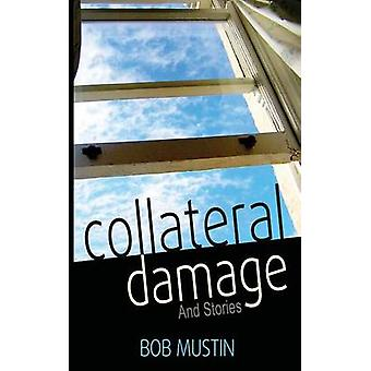 Collateral Damage and Stories by Mustin & Bob
