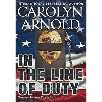 In the Line of Duty by Arnold & Carolyn