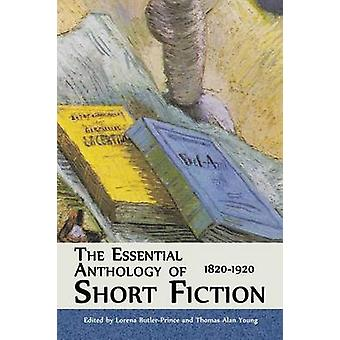 The Essential Anthology of Short Fiction 18201920 by ButlerPrince & Lorena