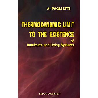 Thermodynamic Limit to the Existence of Inanimate and Living Systems by Paglietti & A.