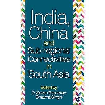 India China and Subregional Connectivities in South Asia by LTD & SAGE PUBLICATIONS PVT