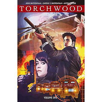 Torchwood Volume 1 by John Barrowman & Illustrated by Antonio Fuso & Illustrated by Carol Barrowman