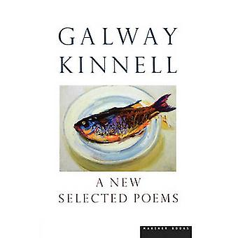 A New Selected Poems by Galway Kinnell - 9780618154456 Book