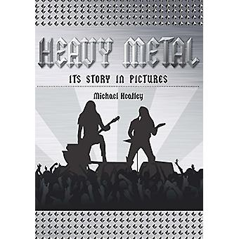 Heavy Metal - The Story in Pictures by Michael Heatley - 9780785836612