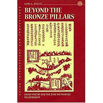 Beyond the Bronze Pillars - Envoy Poetry and the Sino-Vietnamese Relat
