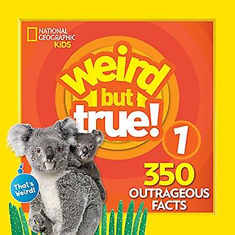 Weird But True! 1 (Weird but True) by National Geographic Kids - 9781