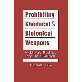 Förbud mot kemiska och biologiska vapen - multilaterala system och