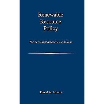 Renewable Resource Policy - De juridisch-institutionele stichtingen door Dav