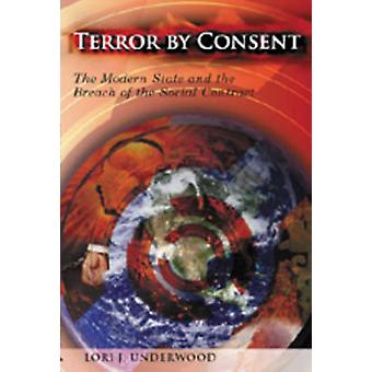 Terror by Consent - The Modern State and the Breach of the Social Cont