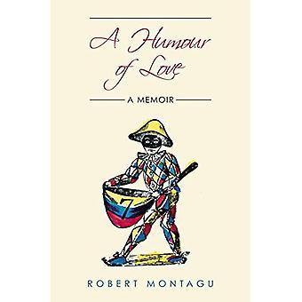 A Humour of Love - A Memoir