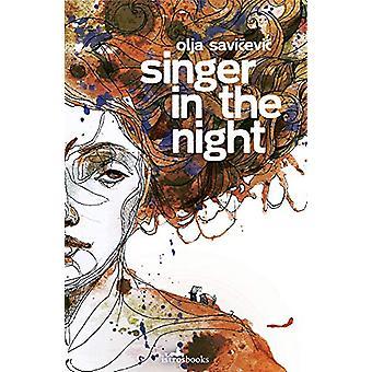Singer in the NIght by Olja Savicevic - 9781912545971 Book