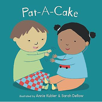 Pat A Cake par Illustrated par Annie Kubler et illustré par Sarah Dellow