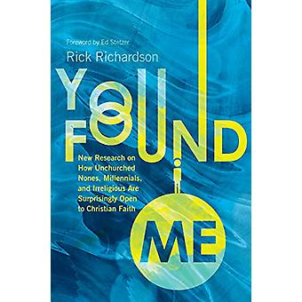 You Found Me - New Research on How Unchurched Nones - Millennials - an