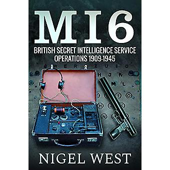 MI6 - British Secret Intelligence Service Operations - 1909-1945 by Ni