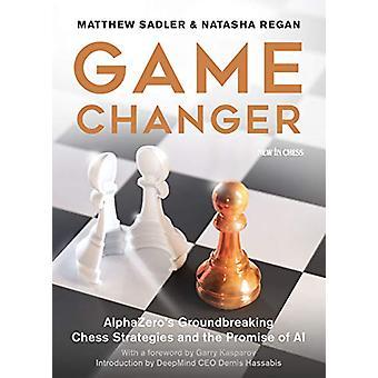 Game Changer - AlphaZero's Groundbreaking Chess Strategies and the Pro