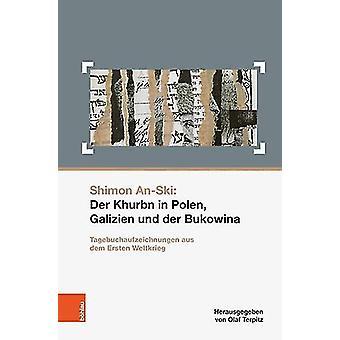 Shimon An-Ski - Der Khurbn in Polen - Galizien und der Bukowina - Tageb