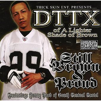 Dttx - Still Brown & Proud [CD] USA import