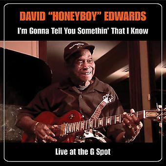 David Honeyboy Edwards - I'm Gonna Tell You Somethin That I Know: Live at the G Spot [CD] USA import