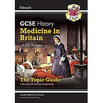 New Grade 9-1 GCSE History� Edexcel Topic Guide - Medicine in Britain, c1250-present