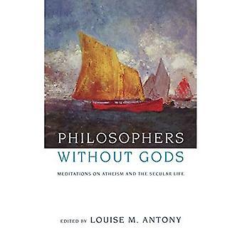 Filosofen zonder goden: Meditaties over atheïsme en het seculiere leven