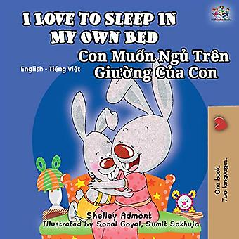 I Love to Sleep in My Own Bed (English Vietnamese� Bilingual Book for Kids): English Vietnamese Bilingual� Children's Book (English Vietnamese Bilingual Collection)