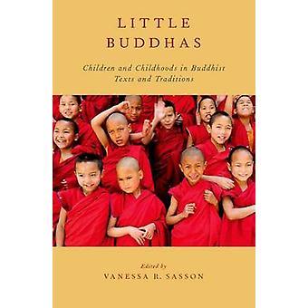 Pikku Buddhat - Lapset ja lapsuudessa buddhalaisissa teksteissä ja Traditissa
