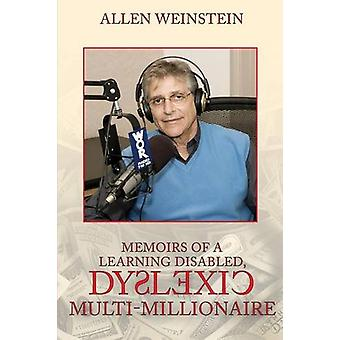 Memoirs Of A Learning Disabled - Dyslexic Multi-Millionaire by Allen