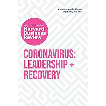 Coronavirus Leadership and Recovery The Insights You Need from Harvard Business Review Leadership  Recovery HBR Insights Series