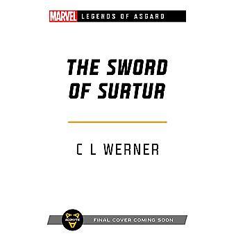 The Sword of Surtur: A Marvel Legends of Asgard Novel by C L Werner (Paperback, 2021)