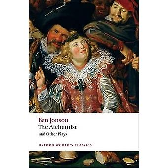 The Alchemist and Other Plays by Jonson & Ben