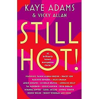 Still Hot!: 42 Brilliantly Honest Menopause Stories