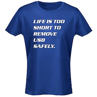 Life Is Too Short To Remove USB Safely Geek Nerd Womens T-Shirt 8 Colours by swagwear