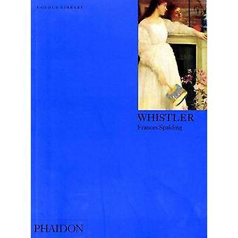 Whistler by Frances Spalding
