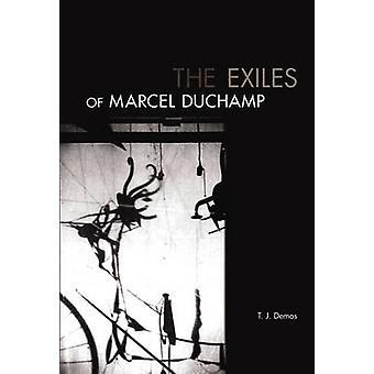Die Verbannten von Marcel Duchamp durch Thomas J. Demos - 9780262518116 Buch