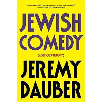 Jewish Comedy - A Serious History by Jewish Comedy - A Serious History
