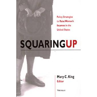 Squaring Up - Policy Strategies to Raise Women's Incomes in the United