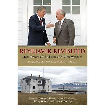 Reykjavik Revisited - Steps Toward a World Free of Nuclear Weapons - Co