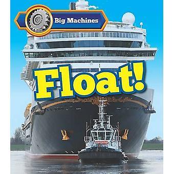 Float de máquinas grandes! por Catherine Veitch - livro 9781406284645
