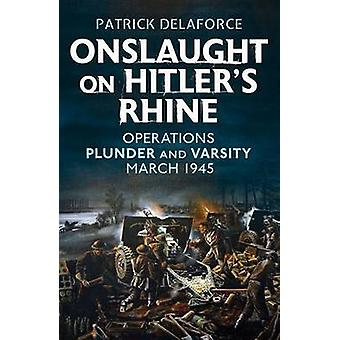 Onslaught on Hitler's Rhine - Operations Plunder and Varsity - March 1