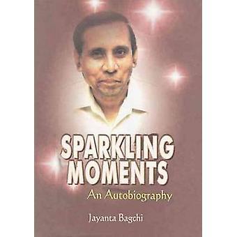Sparkling Moments (An Autobiography) by Jayanta Bagchi - 978818823725