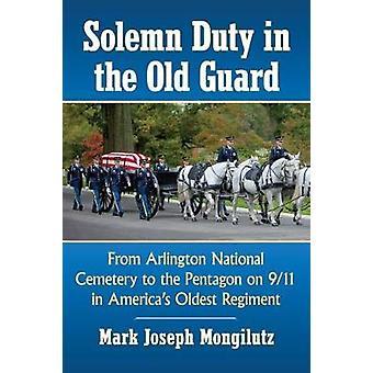 العمل الرسمي في الحرس القديم-من مقبرة أرلينغتون الوطنية إلى