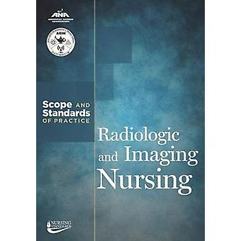 Radiologic and Imaging Nursing - Scope and Standards of Practice by Am