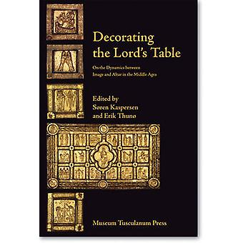 Decorating the Lord's Table - On the Dynamics Between Image and Altar