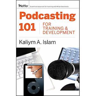 Podcasting 101 for Training and Development - défis - Opportuniti